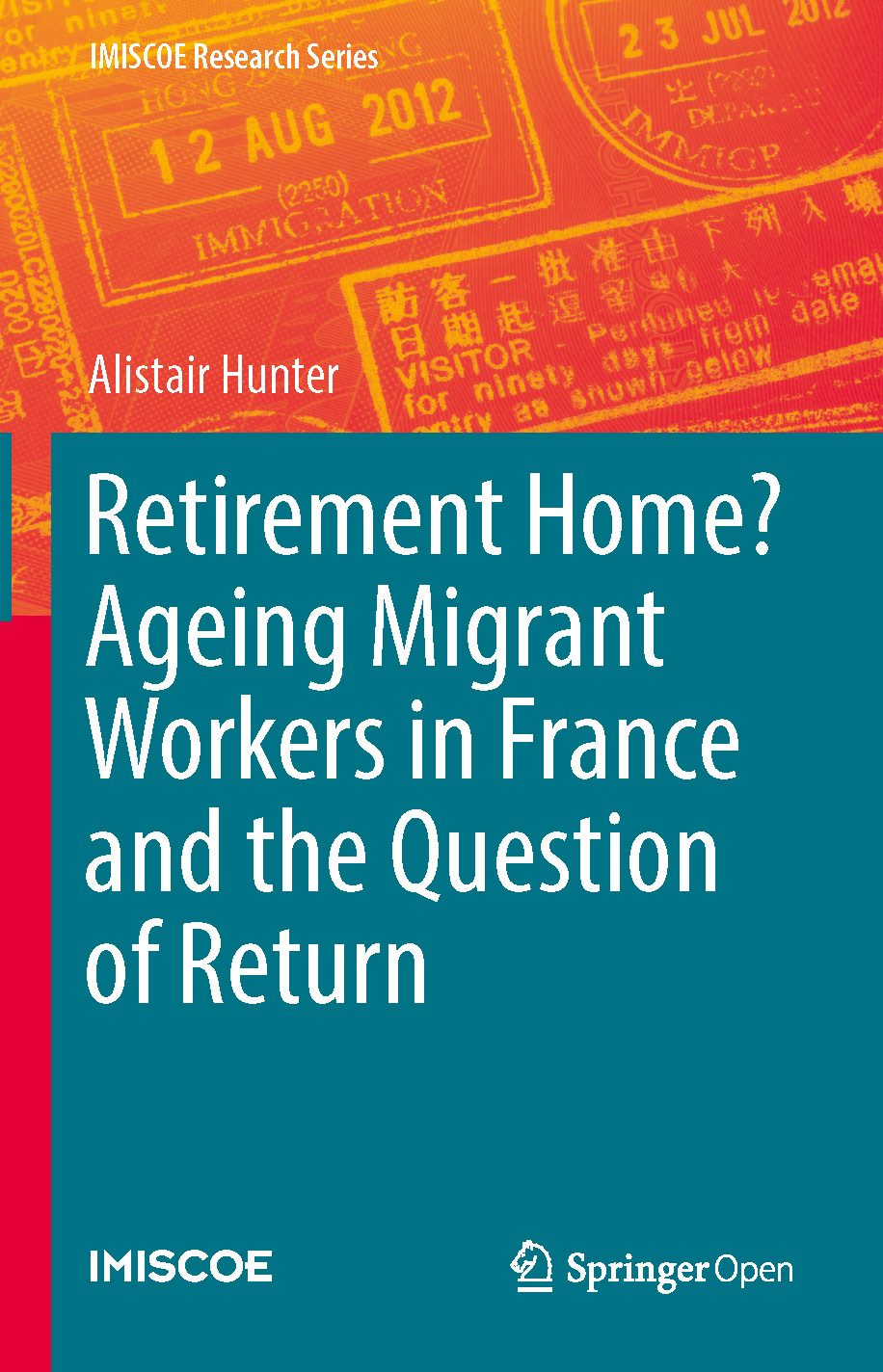 Cover of Retirement Home? Ageing Migrant Workers in France and the Question of Return