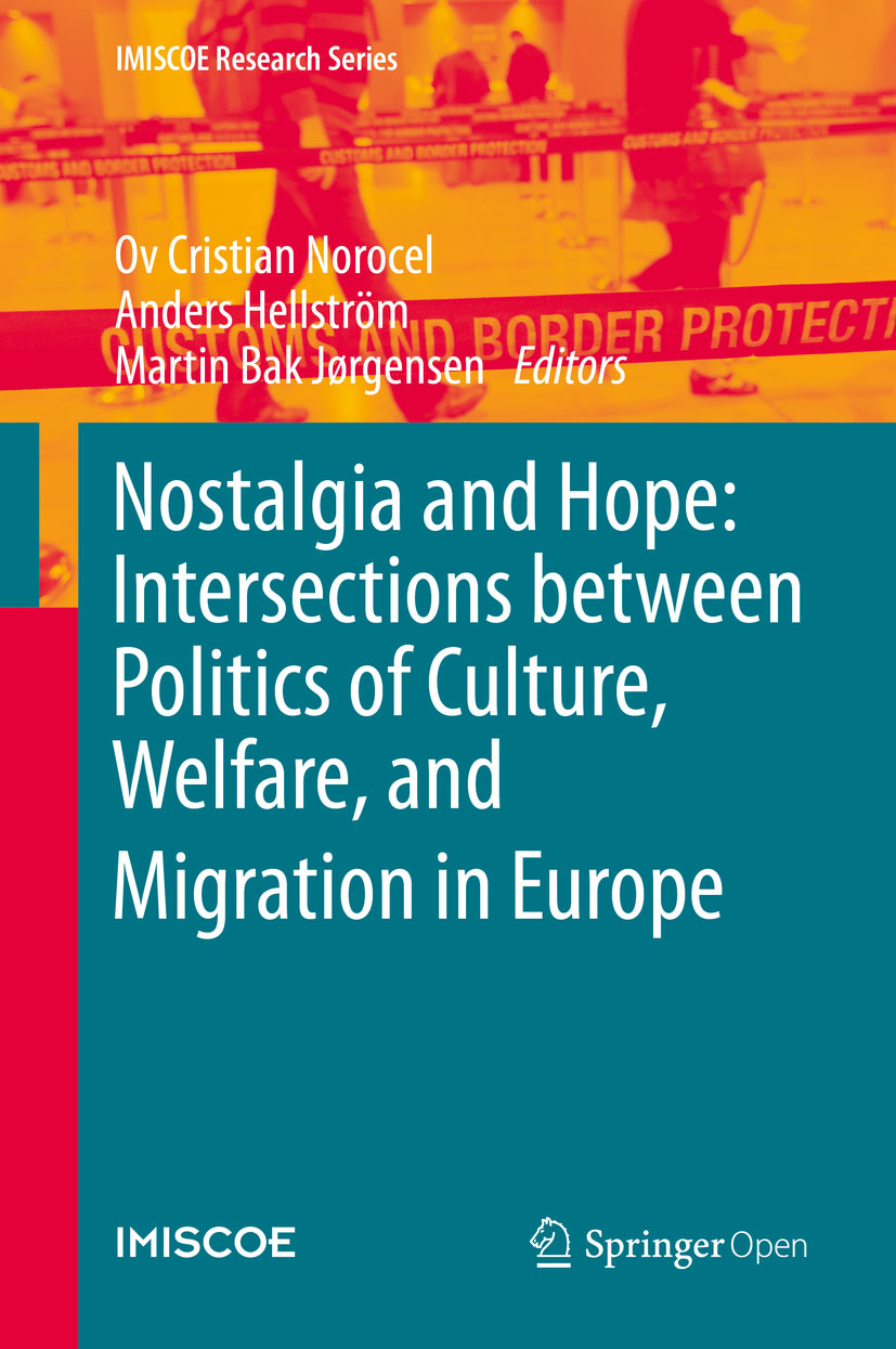 Cover of Nostalgia and Hope: Intersections between Politics of Culture, Welfare, and Migration in Europe