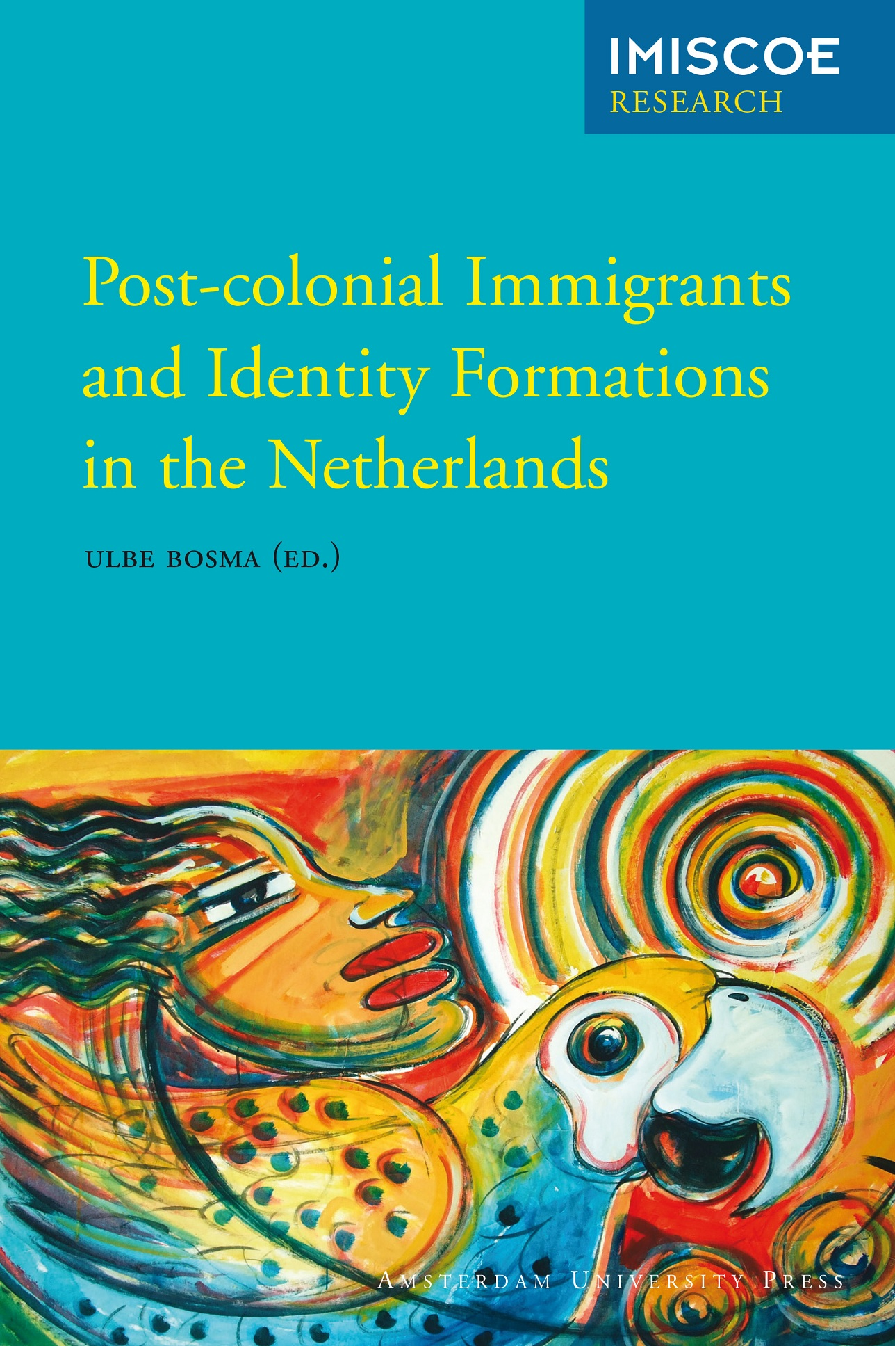 Cover of Post-Colonial Immigrants and Identity Formations in the Netherlands